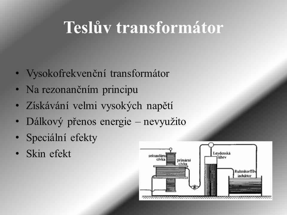 Teslův transformátor Vysokofrekvenční transformátor