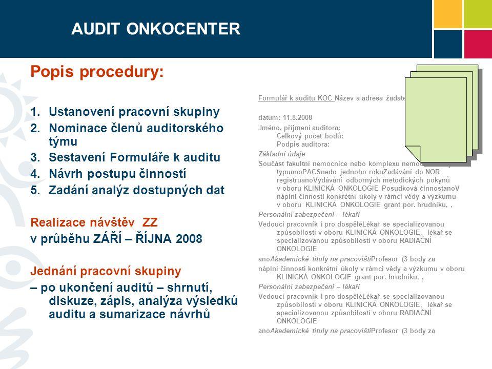 AUDIT ONKOCENTER Popis procedury: Ustanovení pracovní skupiny