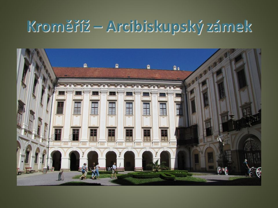 Kroměříž – Arcibiskupský zámek
