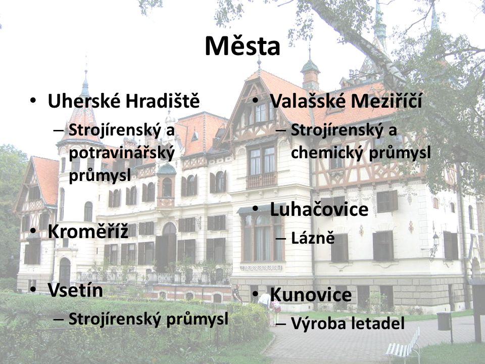 Města Uherské Hradiště Kroměříž Vsetín Valašské Meziříčí Luhačovice