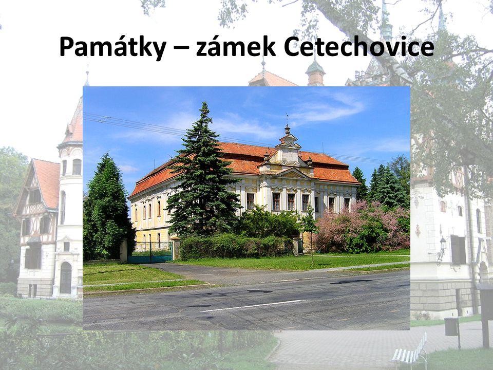 Památky – zámek Cetechovice