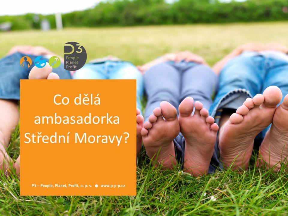Co dělá ambasadorka Střední Moravy