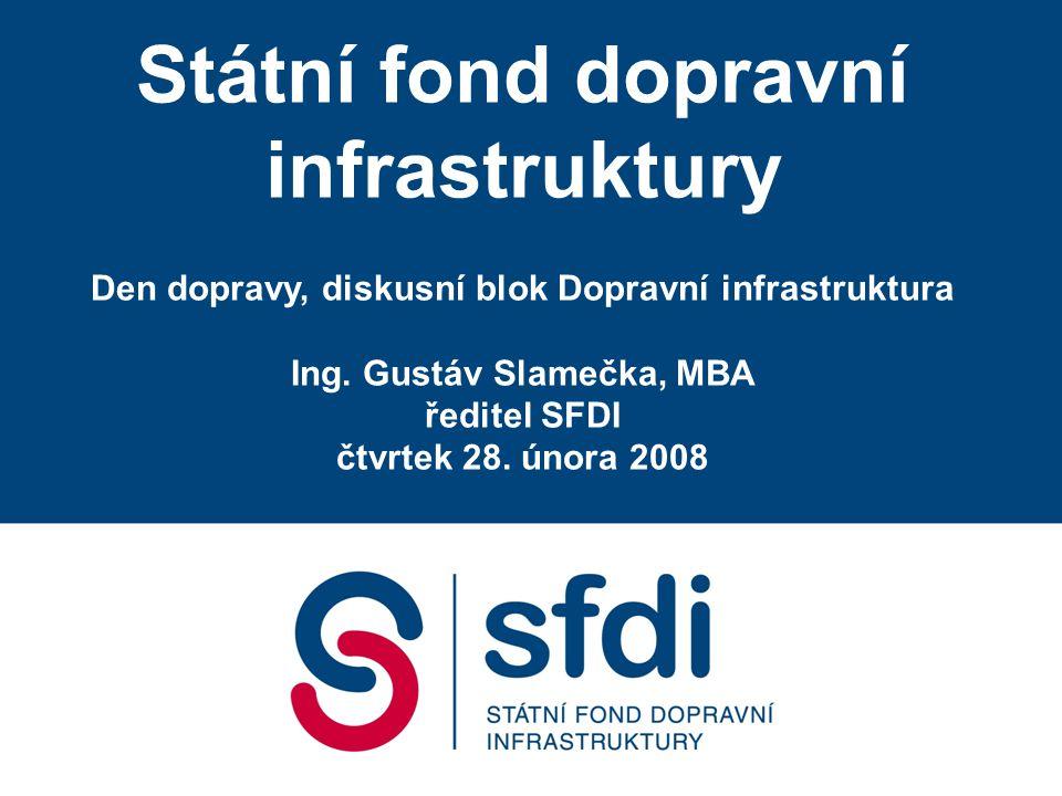 Státní fond dopravní infrastruktury Den dopravy, diskusní blok Dopravní infrastruktura Ing.