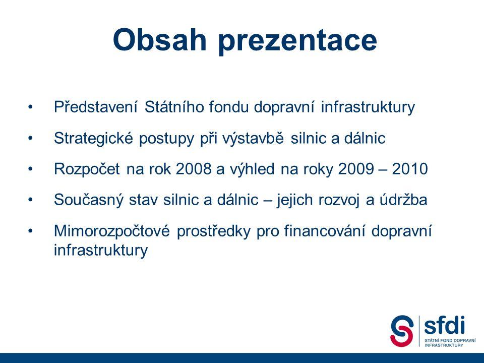 Obsah prezentace Představení Státního fondu dopravní infrastruktury