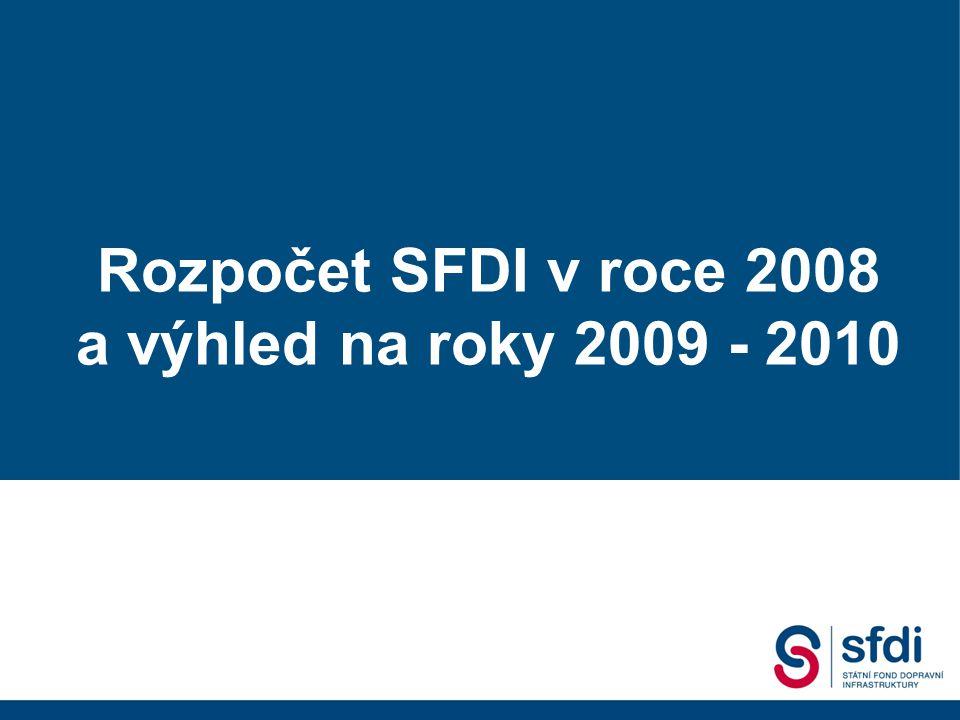 Rozpočet SFDI v roce 2008 a výhled na roky 2009 - 2010