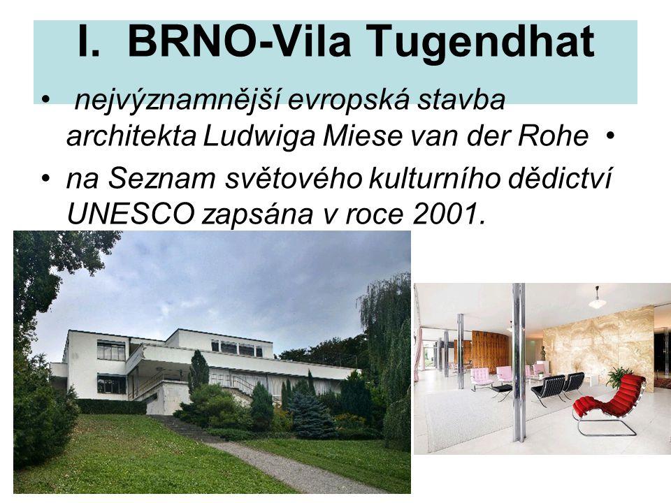 I. BRNO-Vila Tugendhat nejvýznamnější evropská stavba architekta Ludwiga Miese van der Rohe •