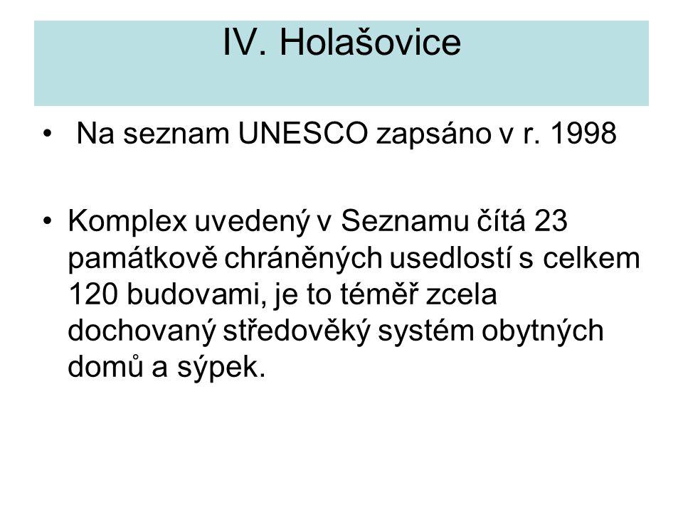 IV. Holašovice Na seznam UNESCO zapsáno v r. 1998