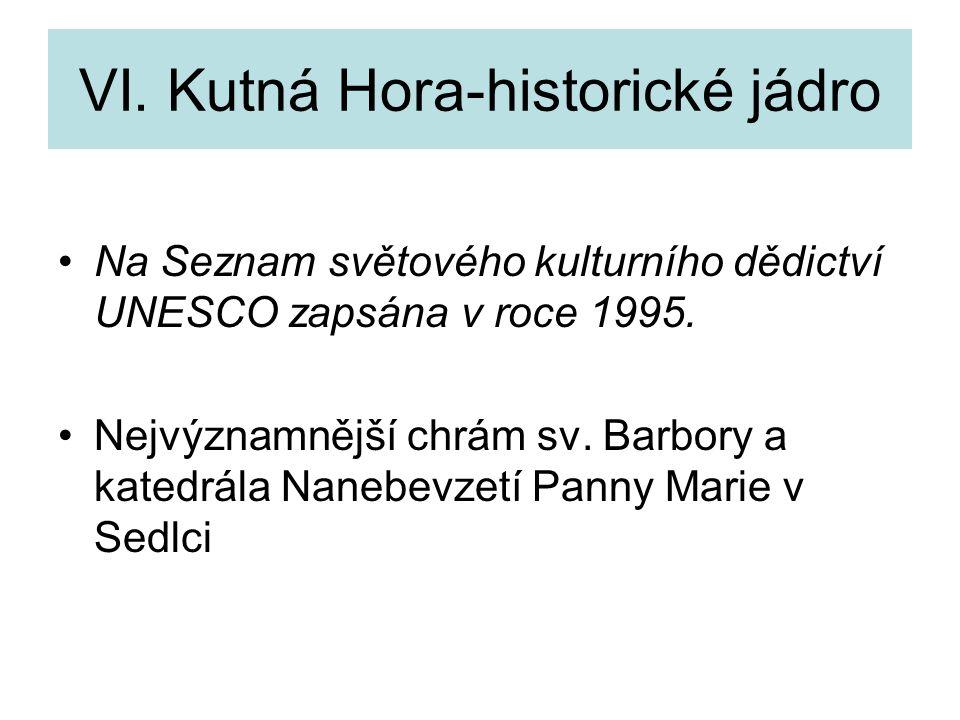 VI. Kutná Hora-historické jádro