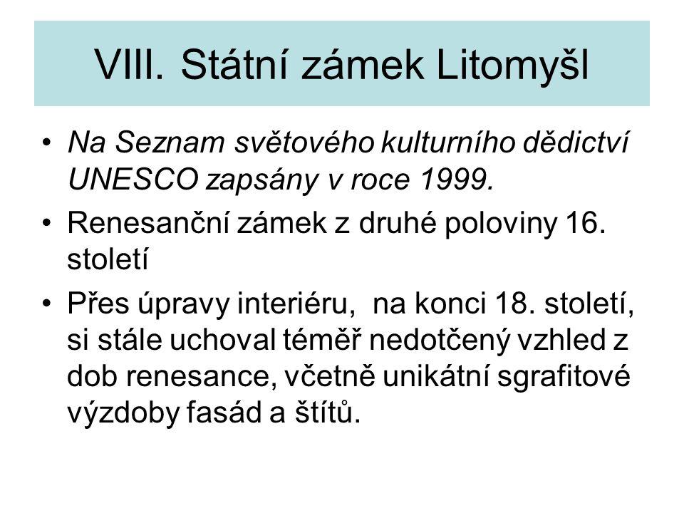 VIII. Státní zámek Litomyšl
