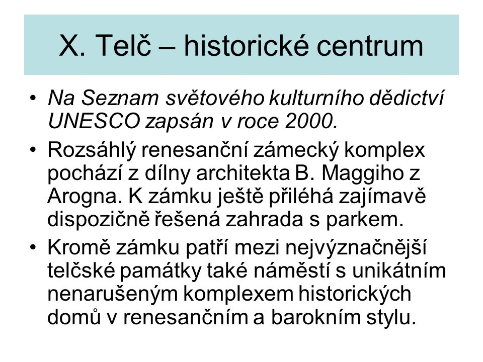 X. Telč – historické centrum