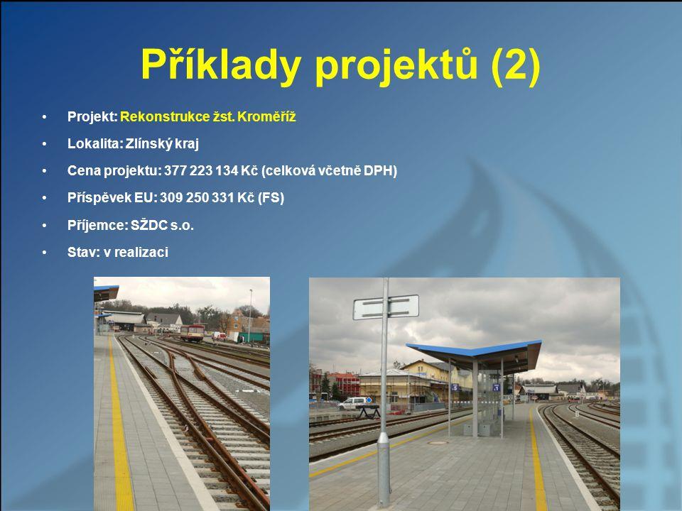 Příklady projektů (2) Projekt: Rekonstrukce žst. Kroměříž