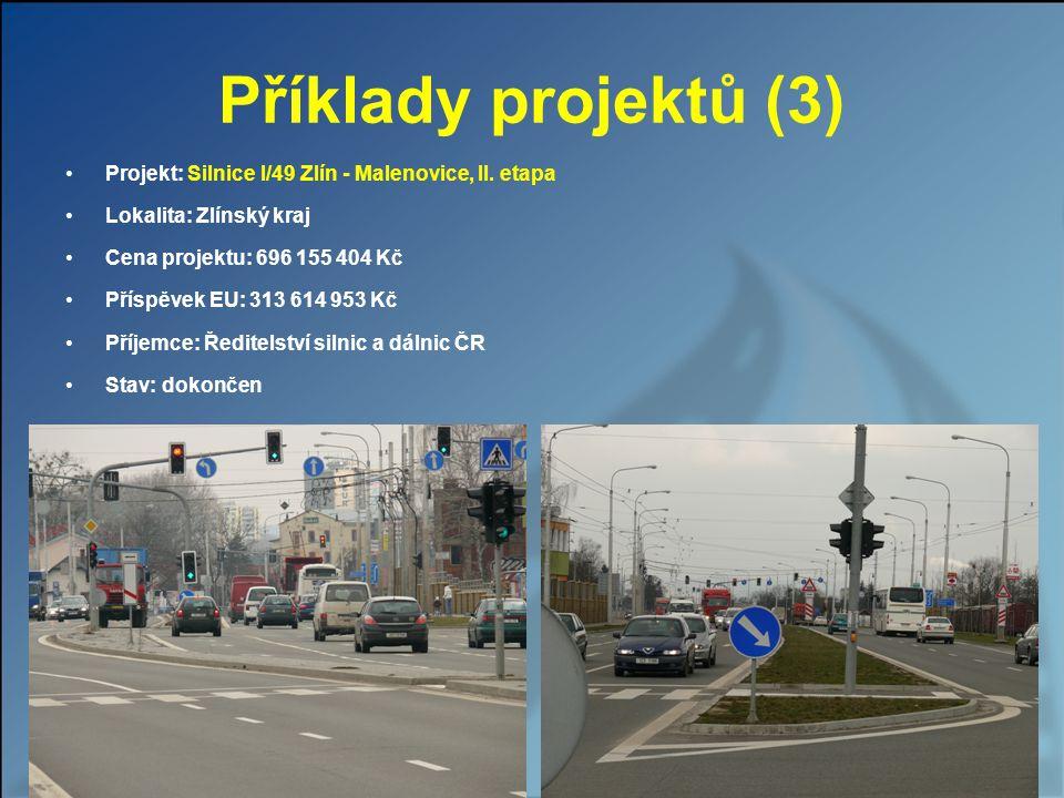 Příklady projektů (3) Projekt: Silnice I/49 Zlín - Malenovice, II. etapa. Lokalita: Zlínský kraj. Cena projektu: 696 155 404 Kč.