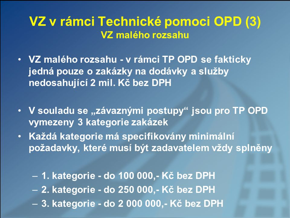 VZ v rámci Technické pomoci OPD (3) VZ malého rozsahu