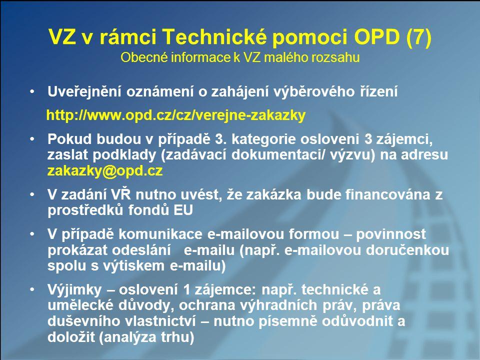 VZ v rámci Technické pomoci OPD (7) Obecné informace k VZ malého rozsahu