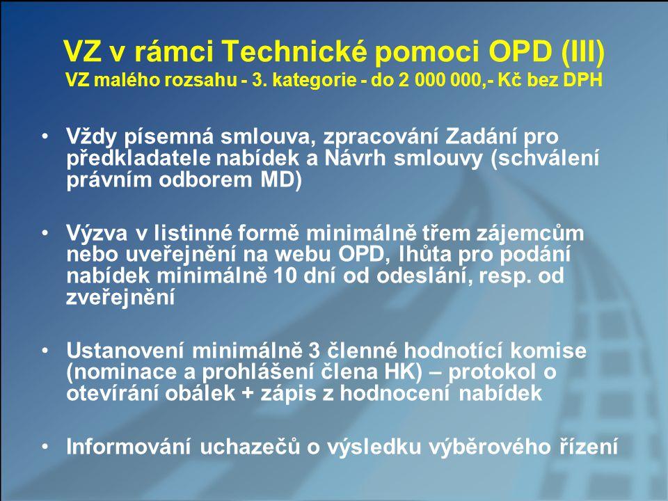 VZ v rámci Technické pomoci OPD (III) VZ malého rozsahu - 3