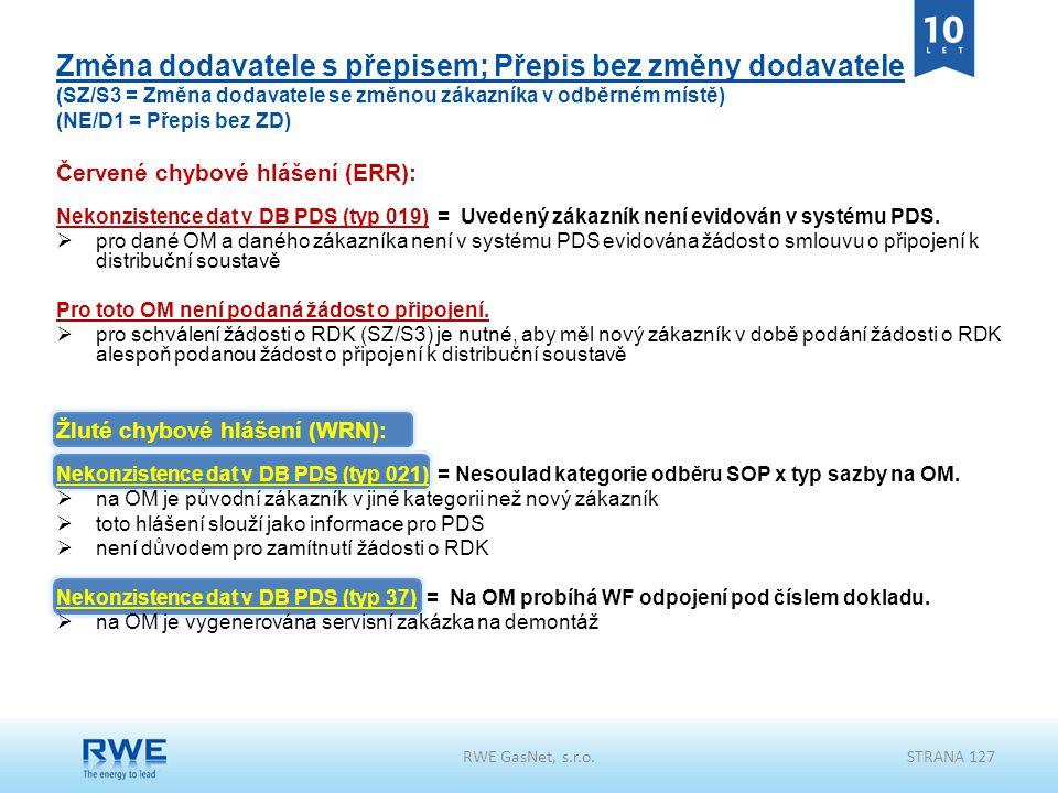 Změna dodavatele s přepisem; Přepis bez změny dodavatele (SZ/S3 = Změna dodavatele se změnou zákazníka v odběrném místě) (NE/D1 = Přepis bez ZD)