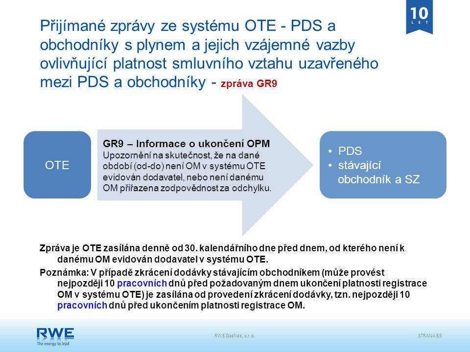 Přijímané zprávy ze systému OTE - PDS a obchodníky s plynem a jejich vzájemné vazby ovlivňující platnost smluvního vztahu uzavřeného mezi PDS a obchodníky - zpráva GR9