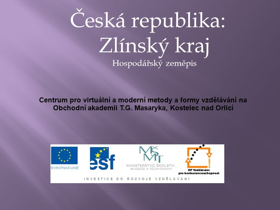 Česká republika: Zlínský kraj Hospodářský zeměpis