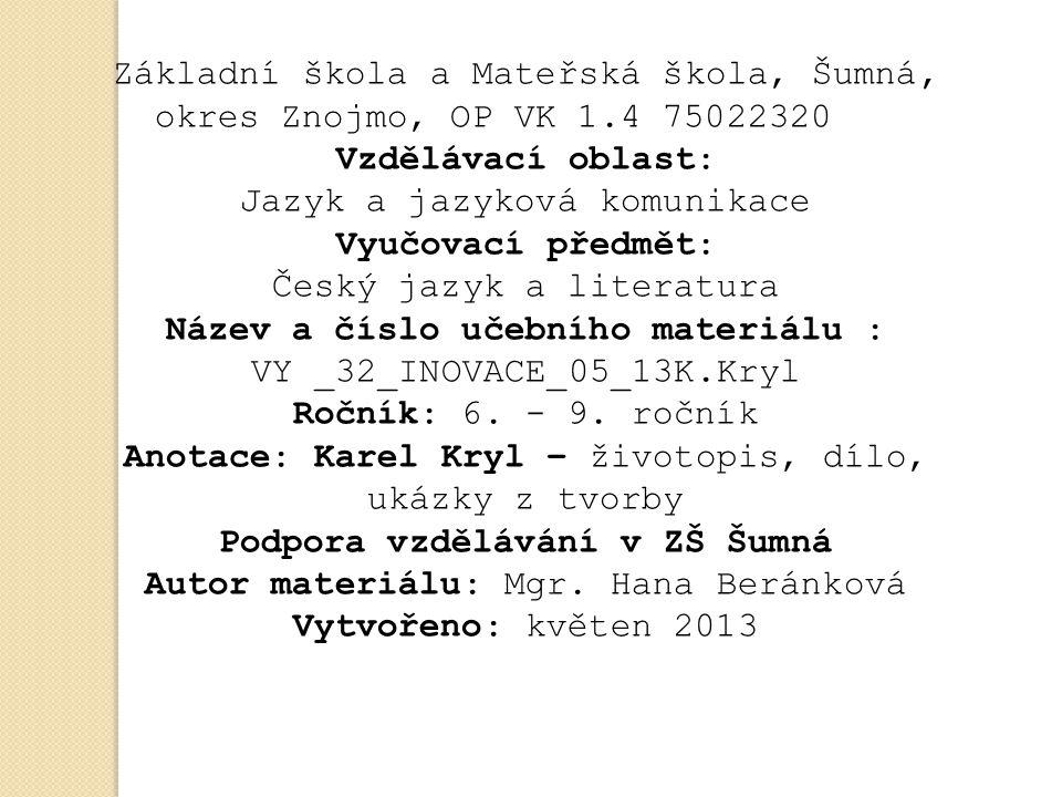 Základní škola a Mateřská škola, Šumná, okres Znojmo, OP VK 1