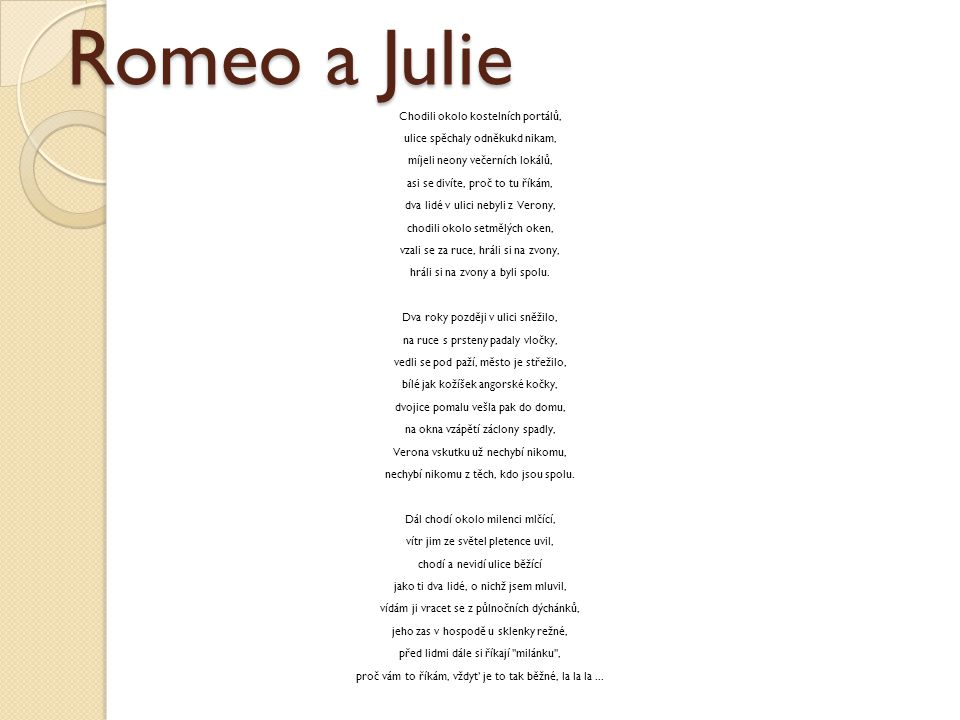 Romeo a Julie Chodili okolo kostelních portálů,