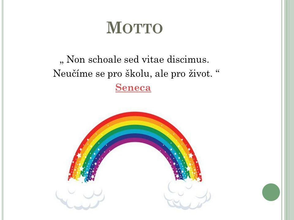"""Motto """" Non schoale sed vitae discimus."""