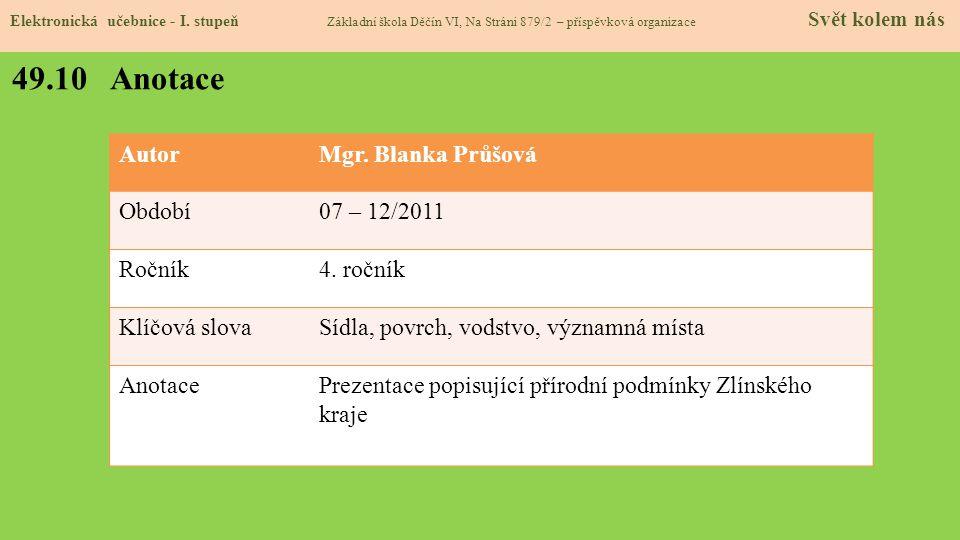 49.10 Anotace Autor Mgr. Blanka Průšová Období 07 – 12/2011 Ročník