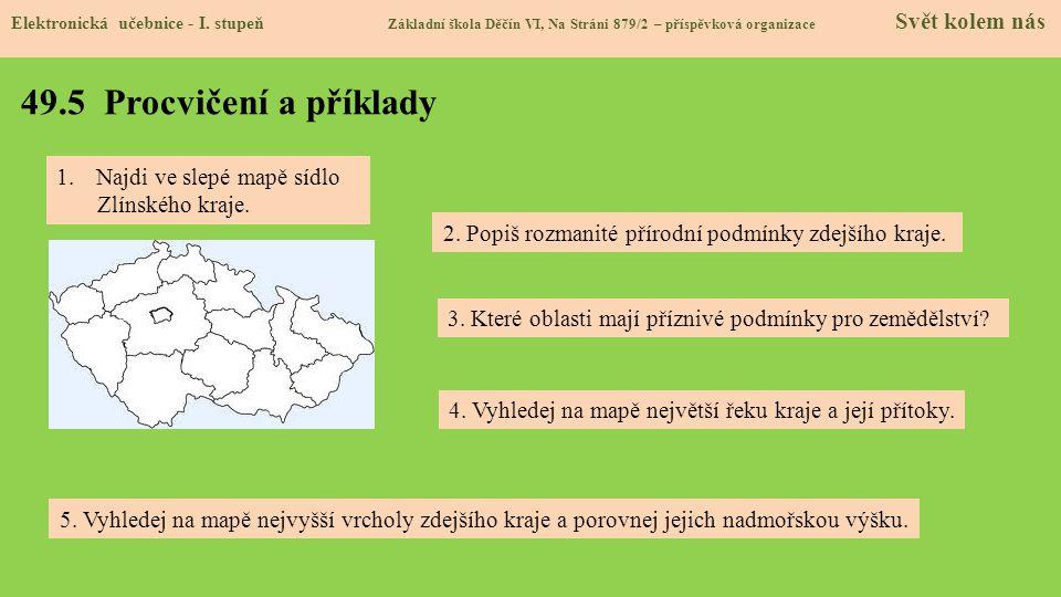49.5 Procvičení a příklady Najdi ve slepé mapě sídlo Zlínského kraje.