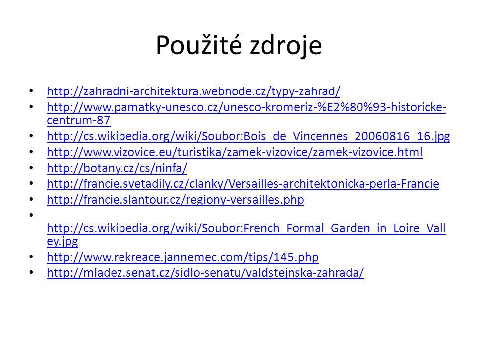 Použité zdroje http://zahradni-architektura.webnode.cz/typy-zahrad/