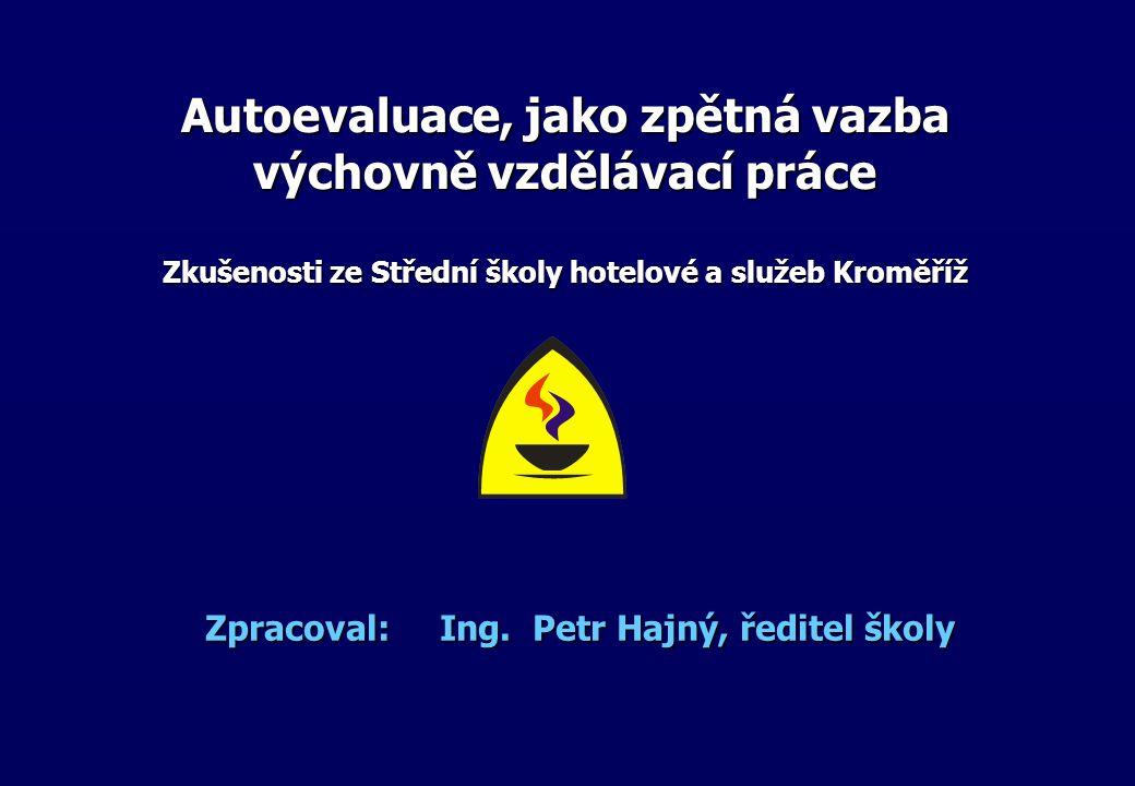 Zpracoval: Ing. Petr Hajný, ředitel školy