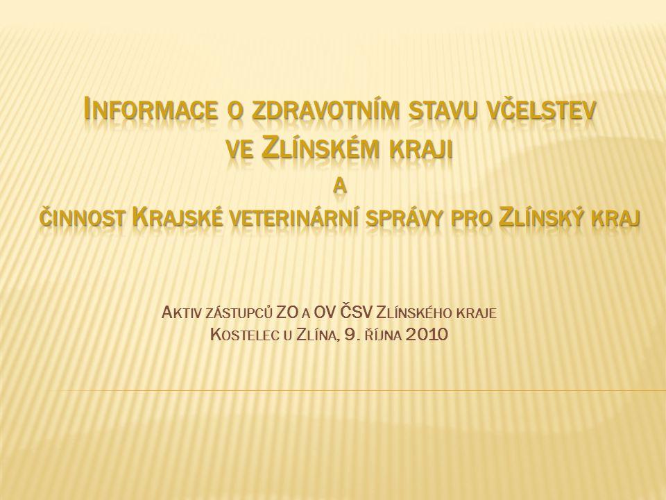 Informace o zdravotním stavu včelstev ve Zlínském kraji a činnost Krajské veterinární správy pro Zlínský kraj