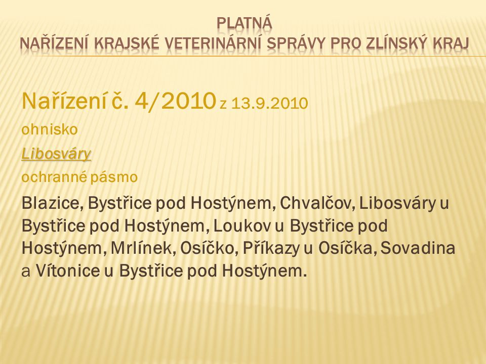 platná Nařízení Krajské veterinární správy pro Zlínský kraj