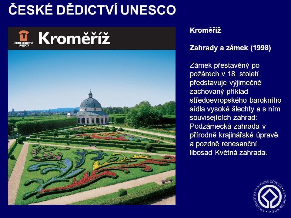 ČESKÉ DĚDICTVÍ UNESCO Kroměříž Zahrady a zámek (1998)