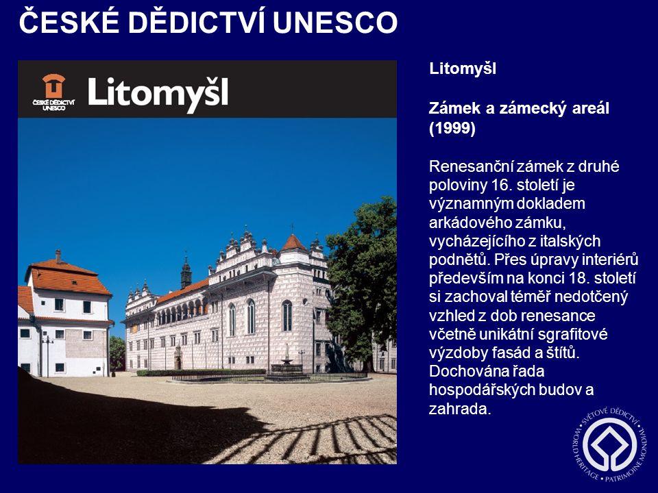 ČESKÉ DĚDICTVÍ UNESCO Litomyšl Zámek a zámecký areál (1999)