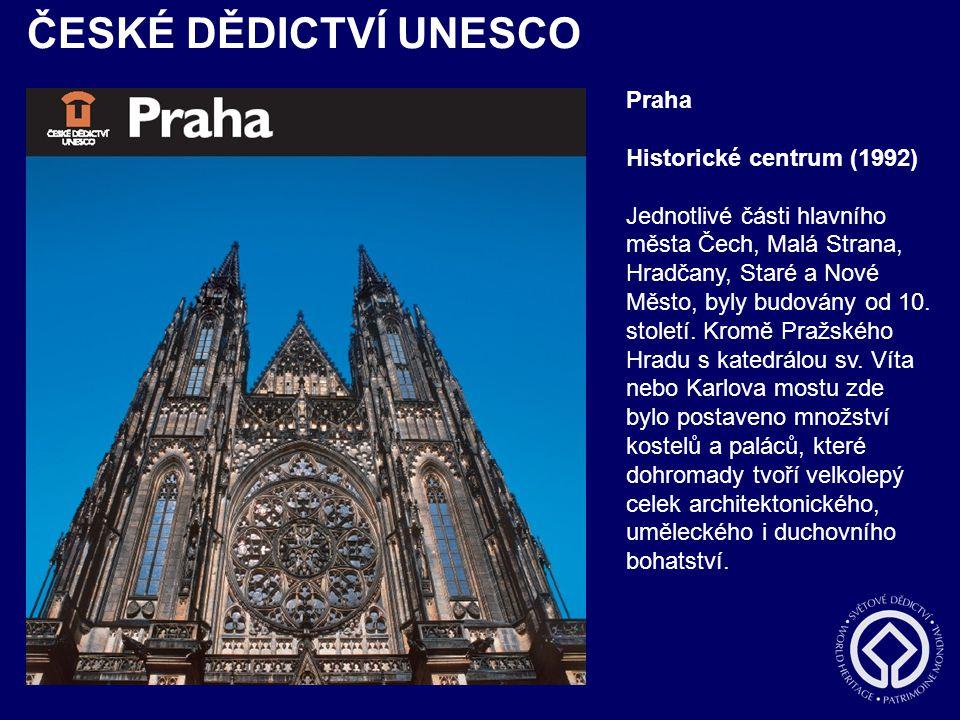 ČESKÉ DĚDICTVÍ UNESCO Praha Historické centrum (1992)