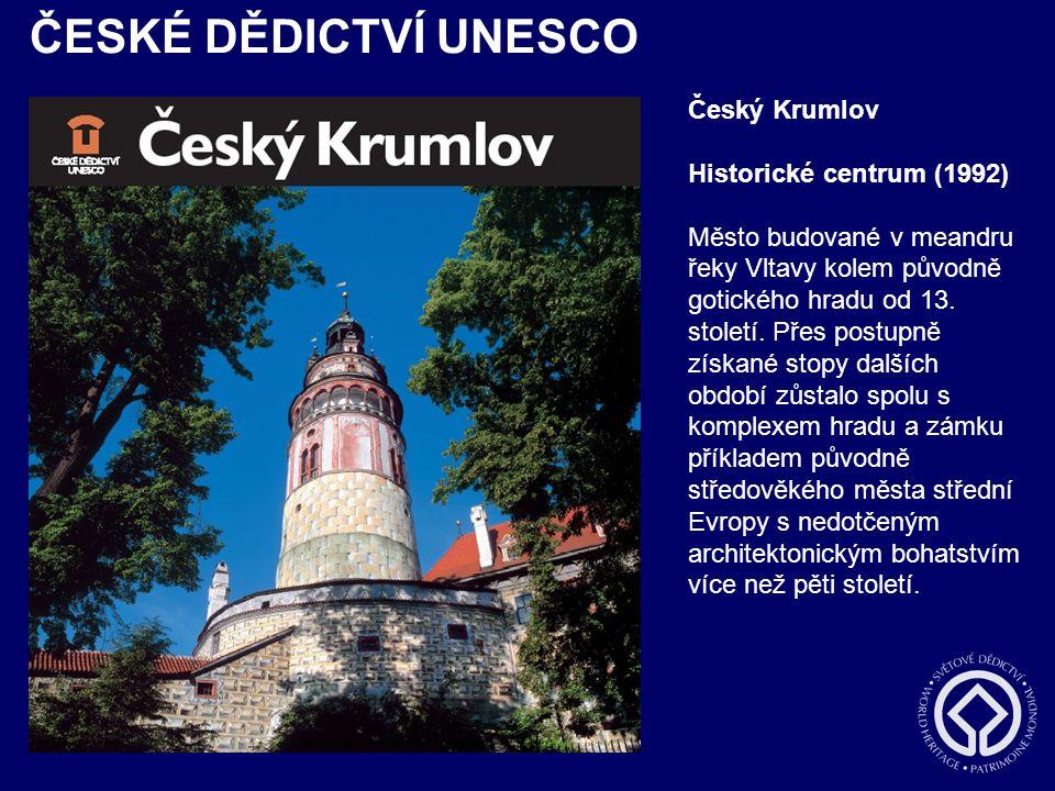 ČESKÉ DĚDICTVÍ UNESCO Český Krumlov Historické centrum (1992)
