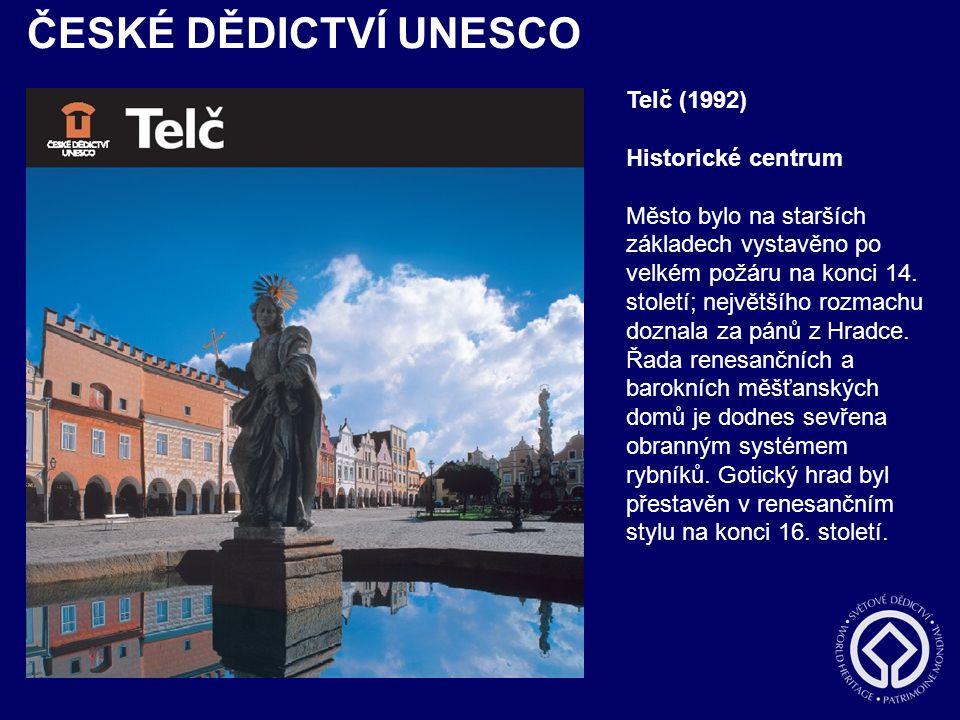 ČESKÉ DĚDICTVÍ UNESCO Telč (1992) Historické centrum