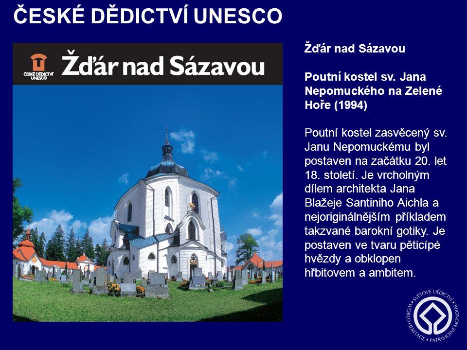 ČESKÉ DĚDICTVÍ UNESCO Žďár nad Sázavou