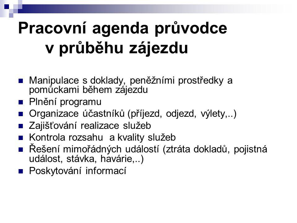 Pracovní agenda průvodce v průběhu zájezdu