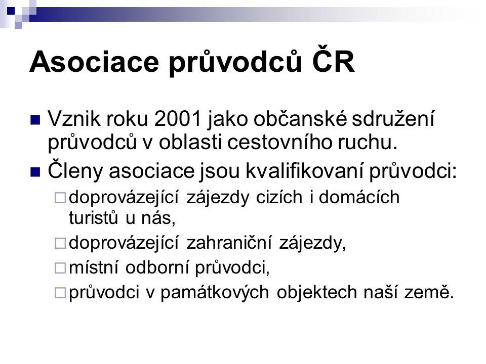 Asociace průvodců ČR Vznik roku 2001 jako občanské sdružení průvodců v oblasti cestovního ruchu. Členy asociace jsou kvalifikovaní průvodci: