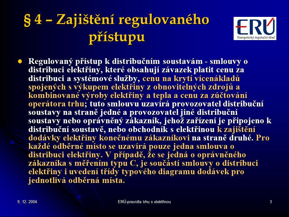 § 4 – Zajištění regulovaného přístupu