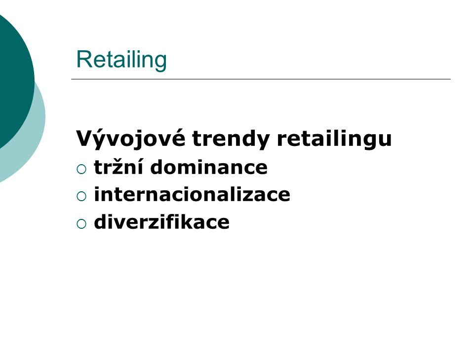 Retailing Vývojové trendy retailingu tržní dominance