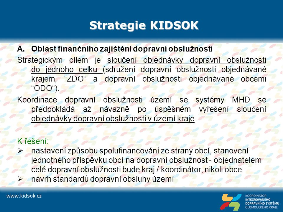 Strategie KIDSOK Oblast finančního zajištění dopravní obslužnosti