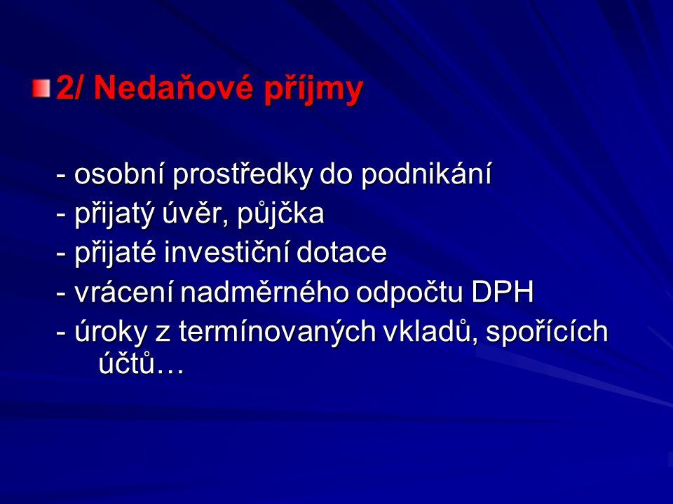 2/ Nedaňové příjmy - osobní prostředky do podnikání