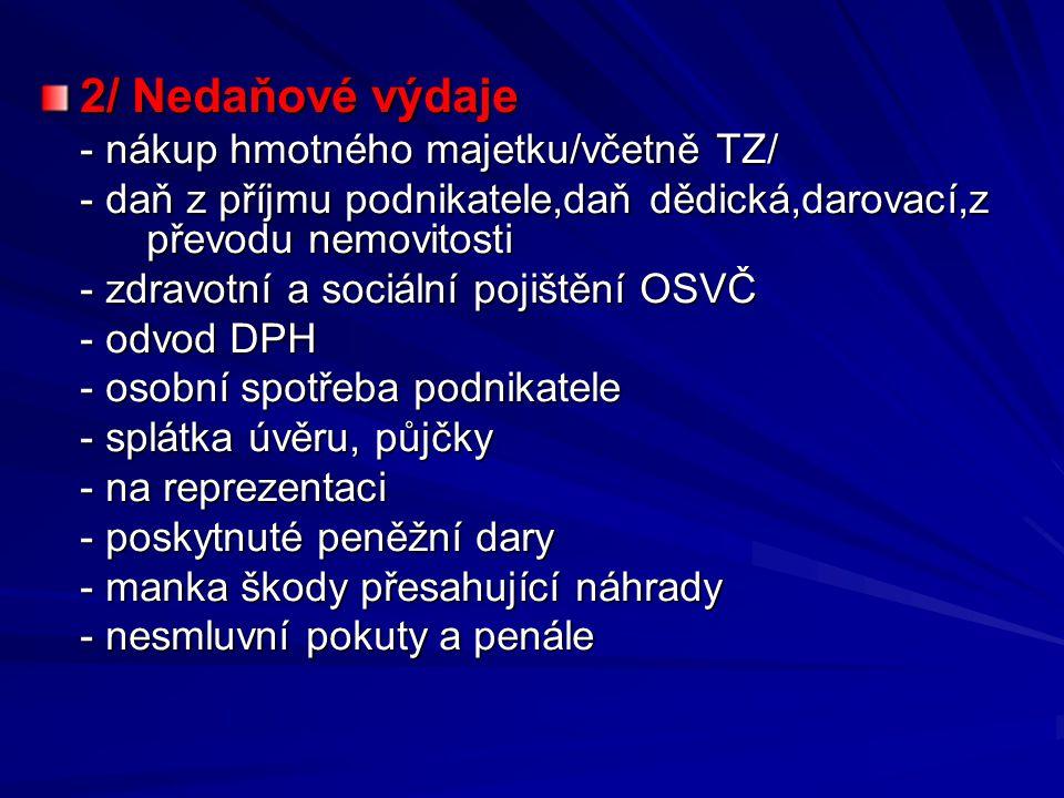 2/ Nedaňové výdaje - nákup hmotného majetku/včetně TZ/