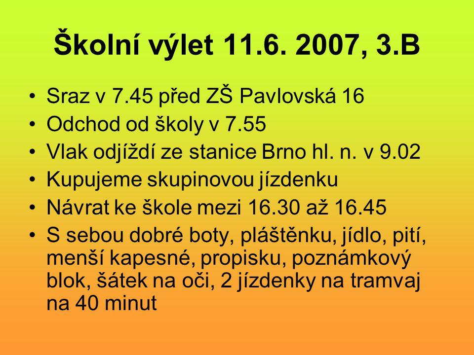 Školní výlet 11.6. 2007, 3.B Sraz v 7.45 před ZŠ Pavlovská 16