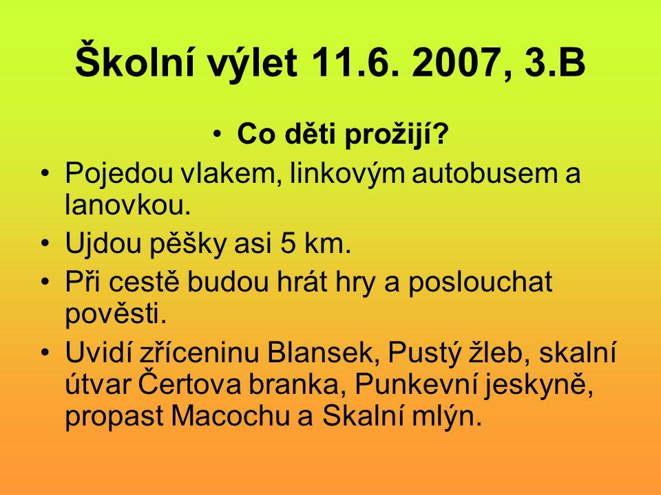 Školní výlet 11.6. 2007, 3.B Co děti prožijí