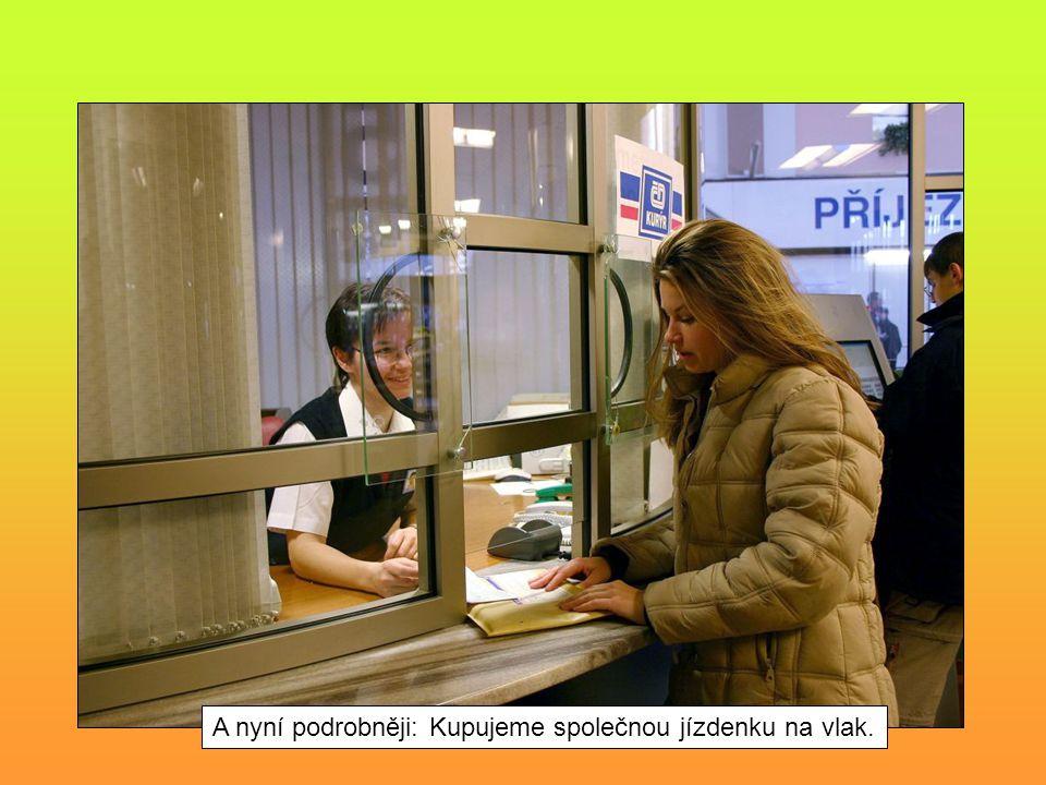 A nyní podrobněji: Kupujeme společnou jízdenku na vlak.