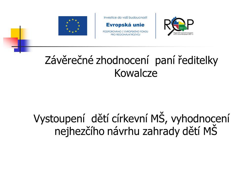 Závěrečné zhodnocení paní ředitelky Kowalcze