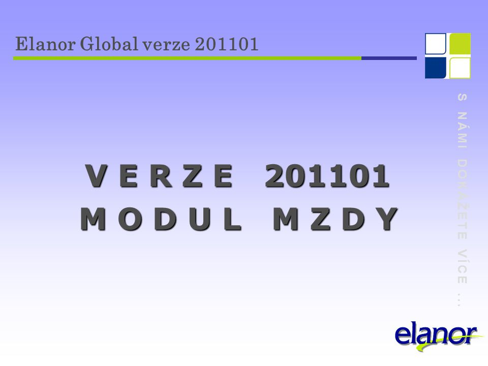 V E R Z E 201101 M O D U L M Z D Y Elanor Global verze 201101