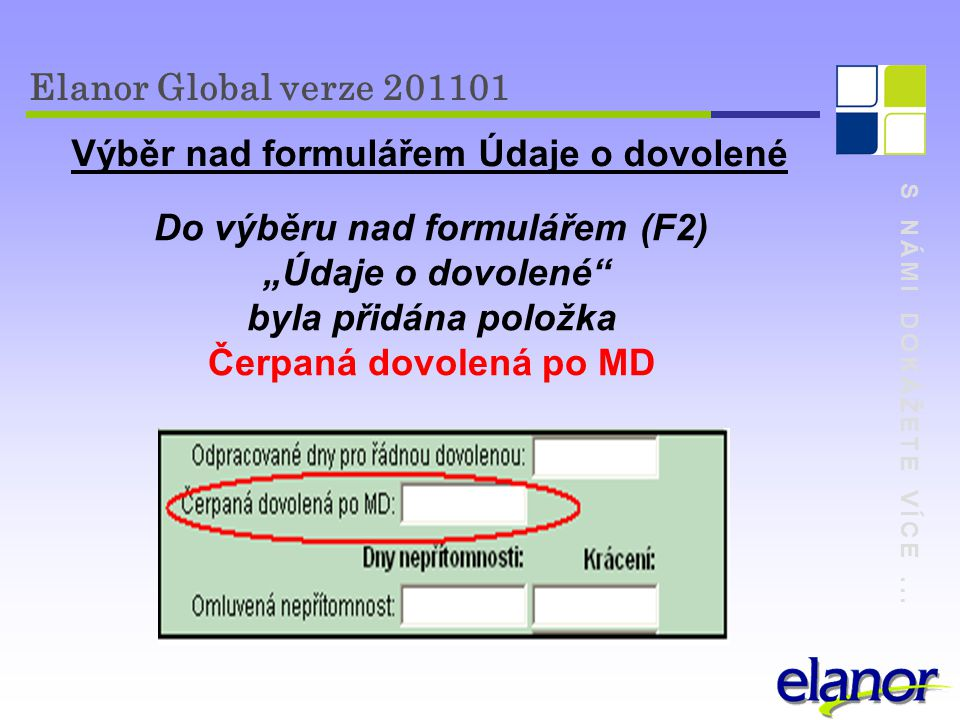 Výběr nad formulářem Údaje o dovolené Do výběru nad formulářem (F2)